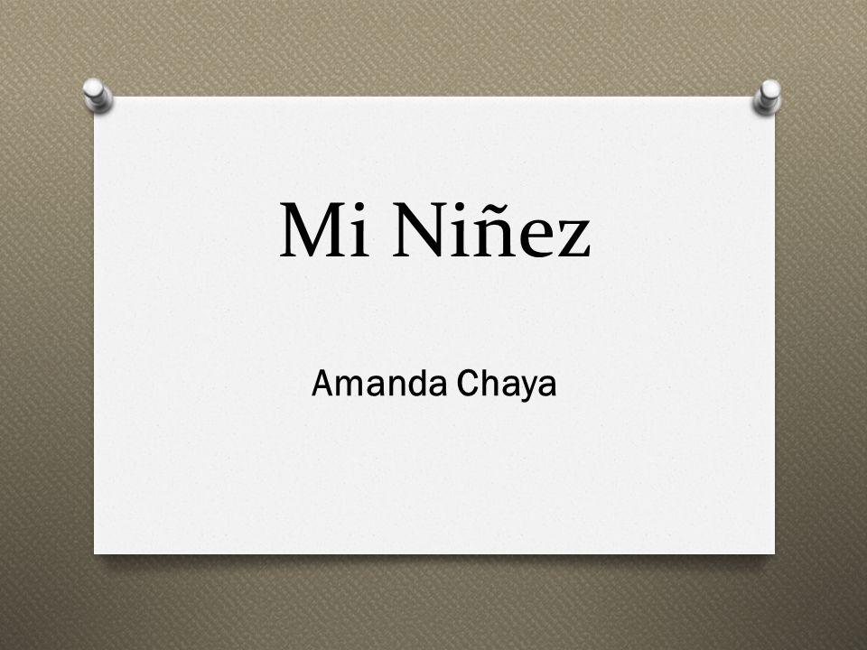 Mi Niñez Amanda Chaya