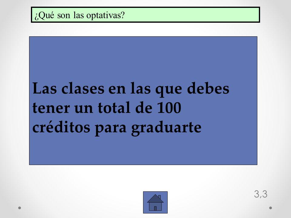 Las clases en las que debes tener un total de 100