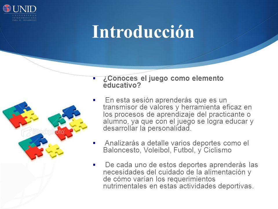 Introducción ¿Conoces el juego como elemento educativo