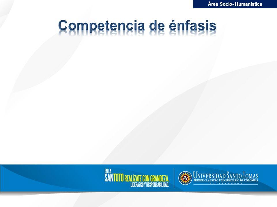 Área Socio- Humanística Competencia de énfasis