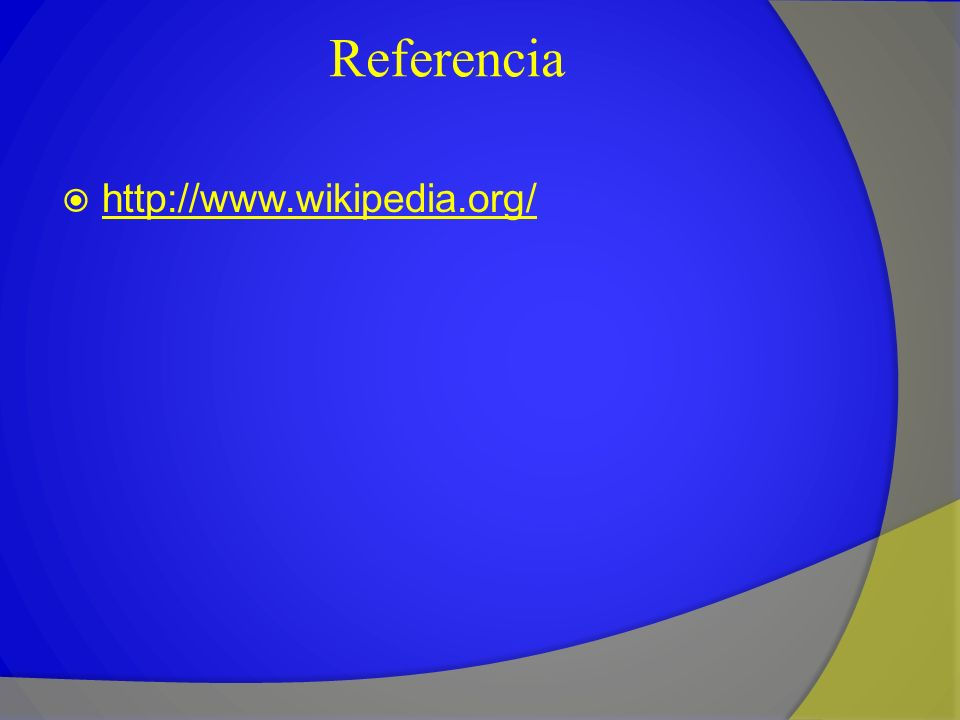 Referencia http://www.wikipedia.org/