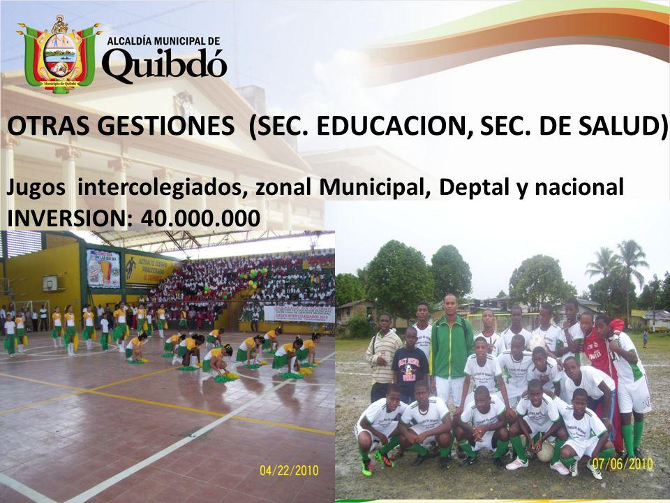 OTRAS GESTIONES (SEC. EDUCACION, SEC. DE SALUD)