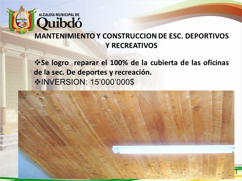 MANTENIMIENTO Y CONSTRUCCION DE ESC. DEPORTIVOS Y RECREATIVOS