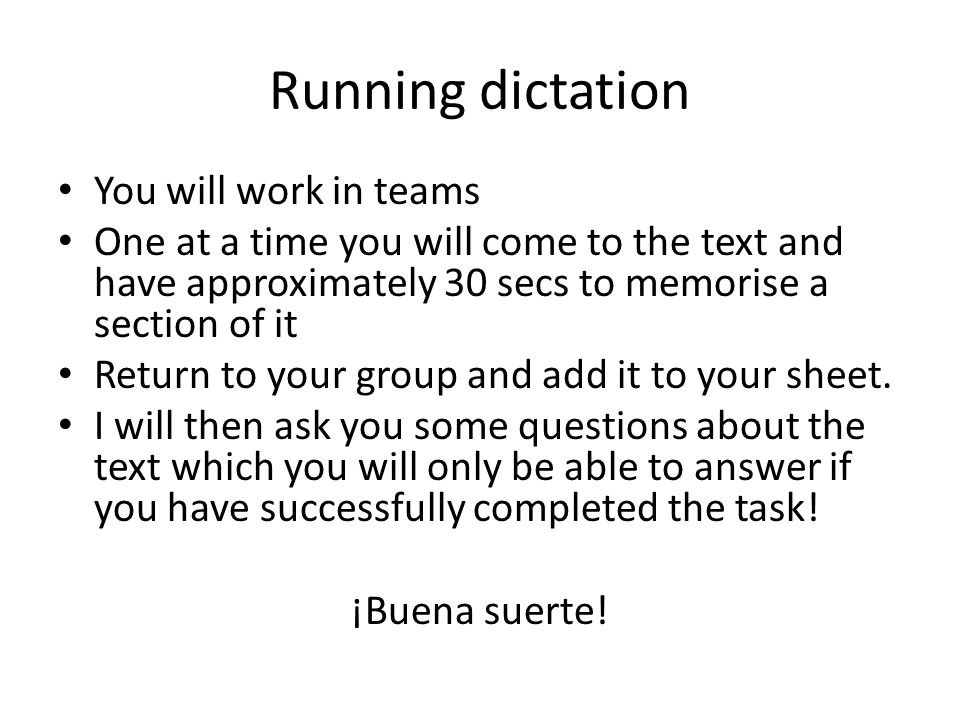 Running dictation You will work in teams