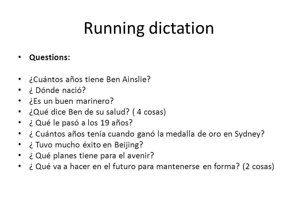 Running dictation Questions: ¿Cuántos años tiene Ben Ainslie