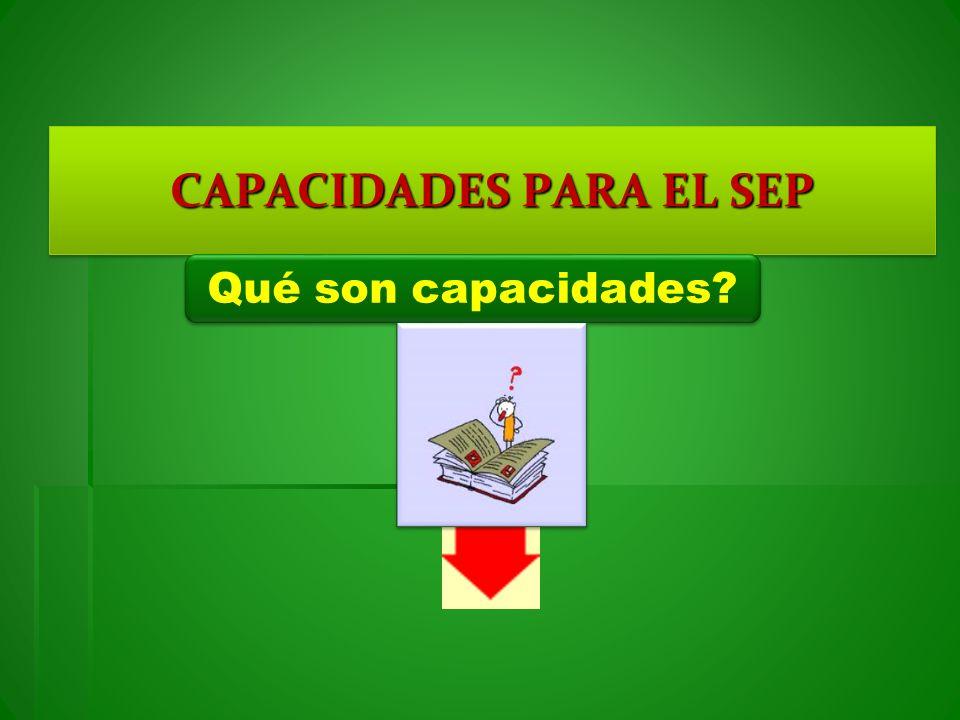 CAPACIDADES PARA EL SEP