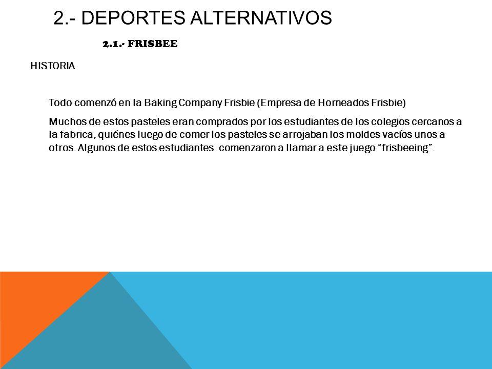 2.- DEPORTES alternativos 2.1.- frisbee