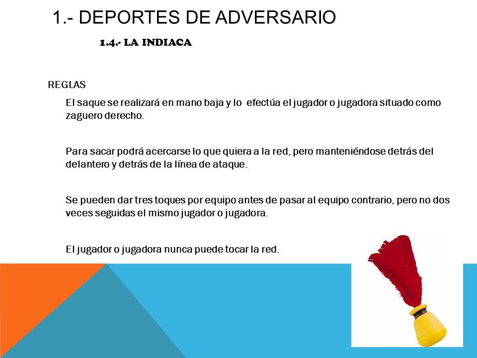 1.- DEPORTES DE ADVERSARIO 1.4.- La indiaca