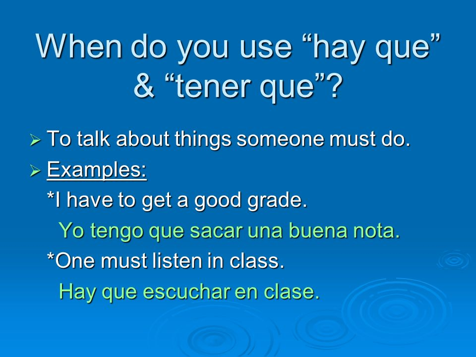 When do you use hay que & tener que