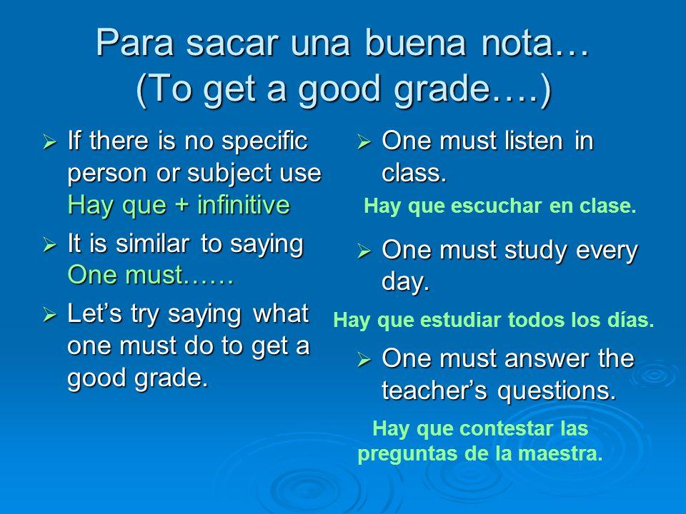 Para sacar una buena nota… (To get a good grade….)
