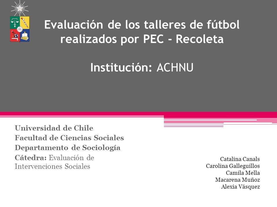 Evaluación de los talleres de fútbol realizados por PEC - Recoleta Institución: ACHNU