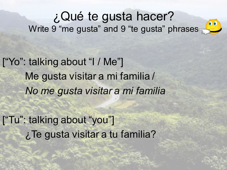 ¿Qué te gusta hacer Write 9 me gusta and 9 te gusta phrases