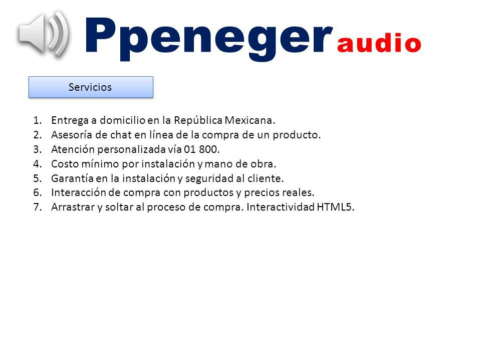 Ppeneger audio Servicios Entrega a domicilio en la República Mexicana.