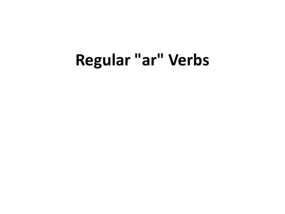 Regular ar Verbs