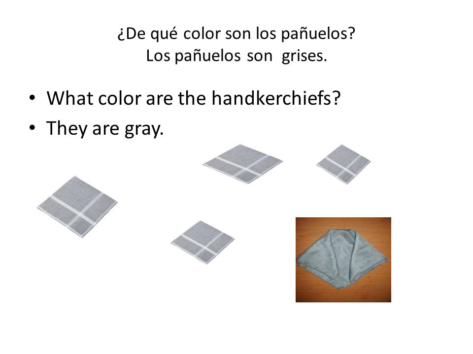 ¿De qué color son los pañuelos Los pañuelos son grises.