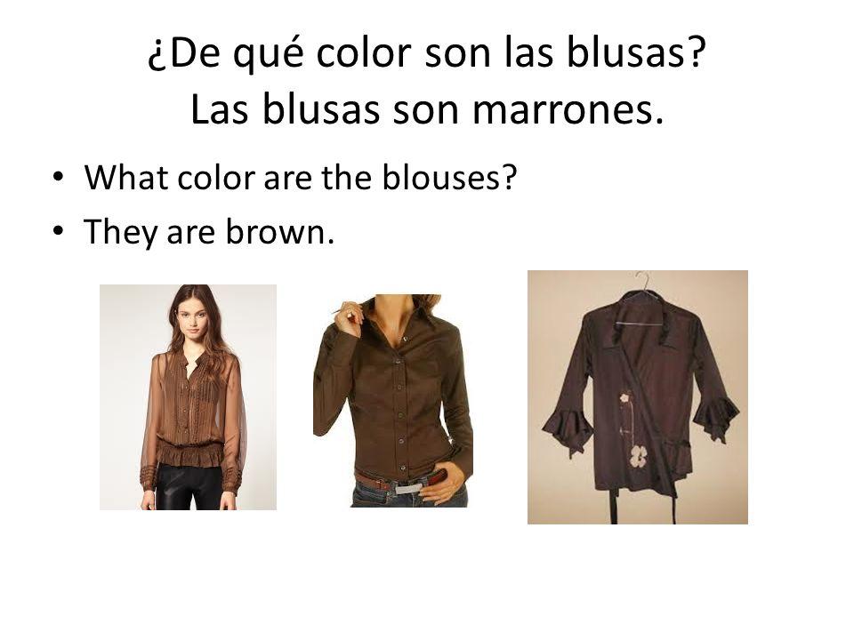 ¿De qué color son las blusas Las blusas son marrones.