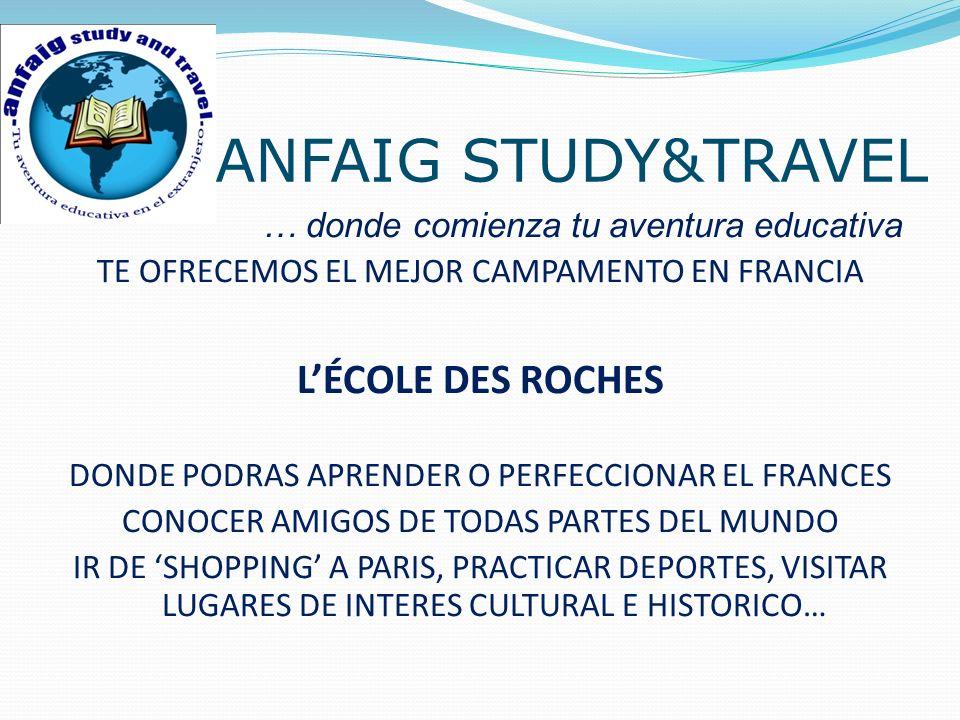 ANFAIG STUDY&TRAVEL L'ÉCOLE DES ROCHES