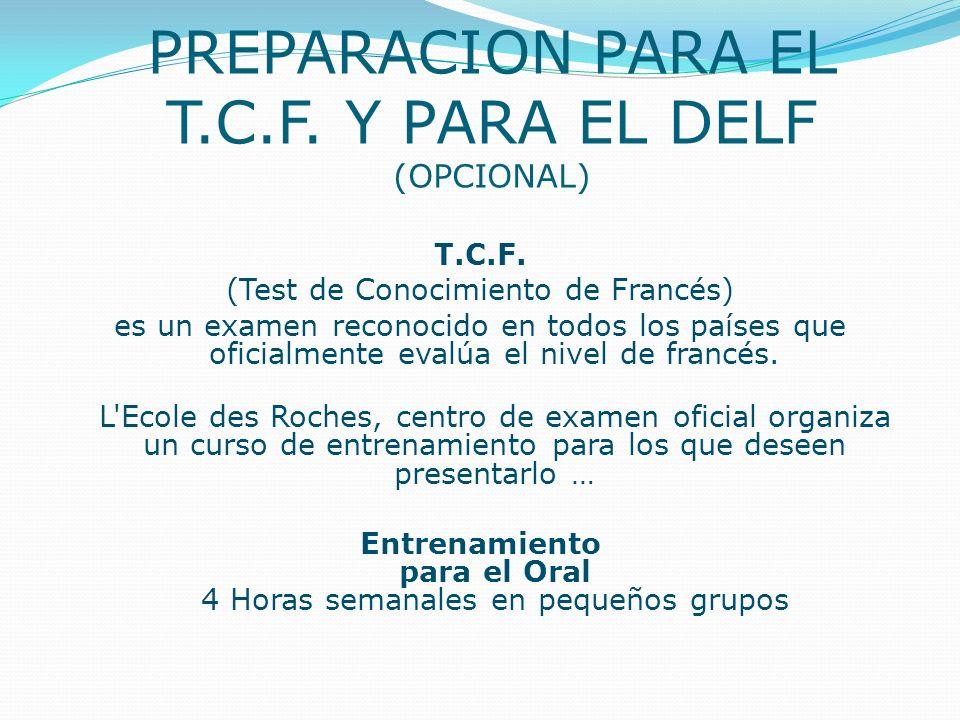 PREPARACION PARA EL T.C.F. Y PARA EL DELF (OPCIONAL)