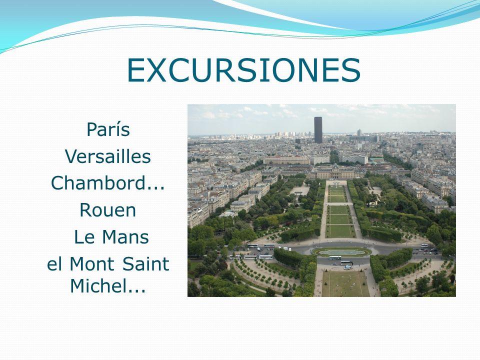 EXCURSIONES París Versailles Chambord... Rouen Le Mans
