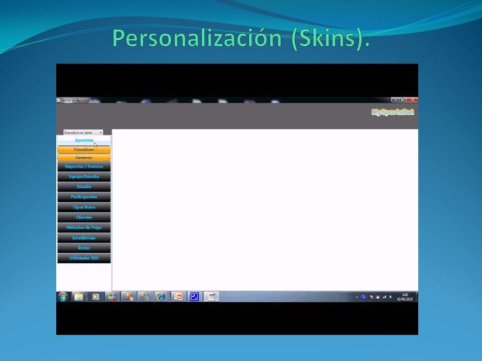 Personalización (Skins).