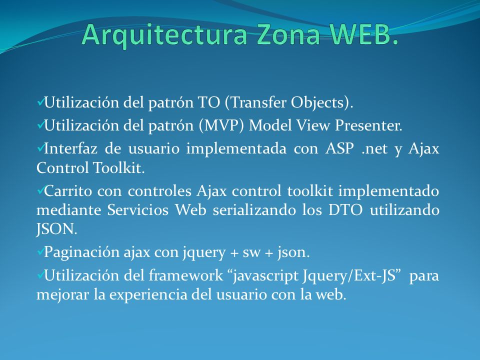 Arquitectura Zona WEB. Utilización del patrón TO (Transfer Objects).