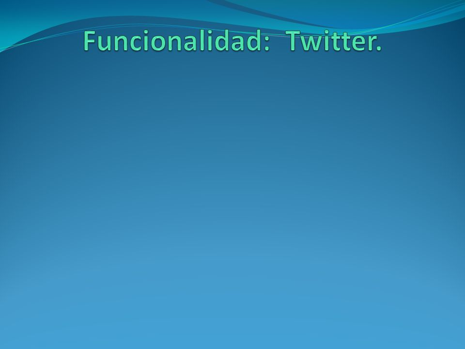 Funcionalidad: Twitter.