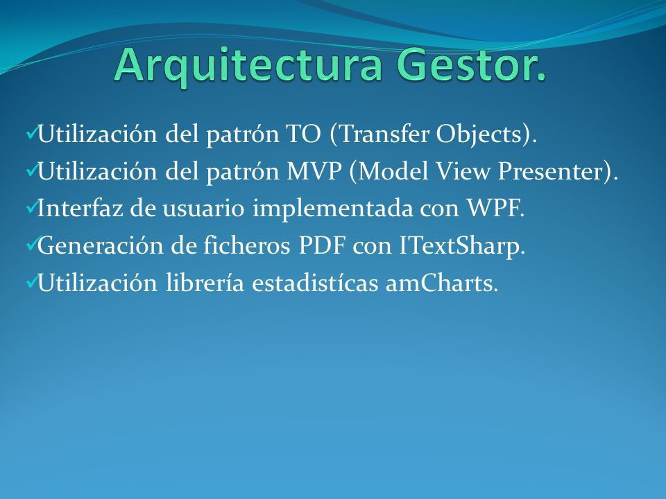 Arquitectura Gestor. Utilización del patrón TO (Transfer Objects).