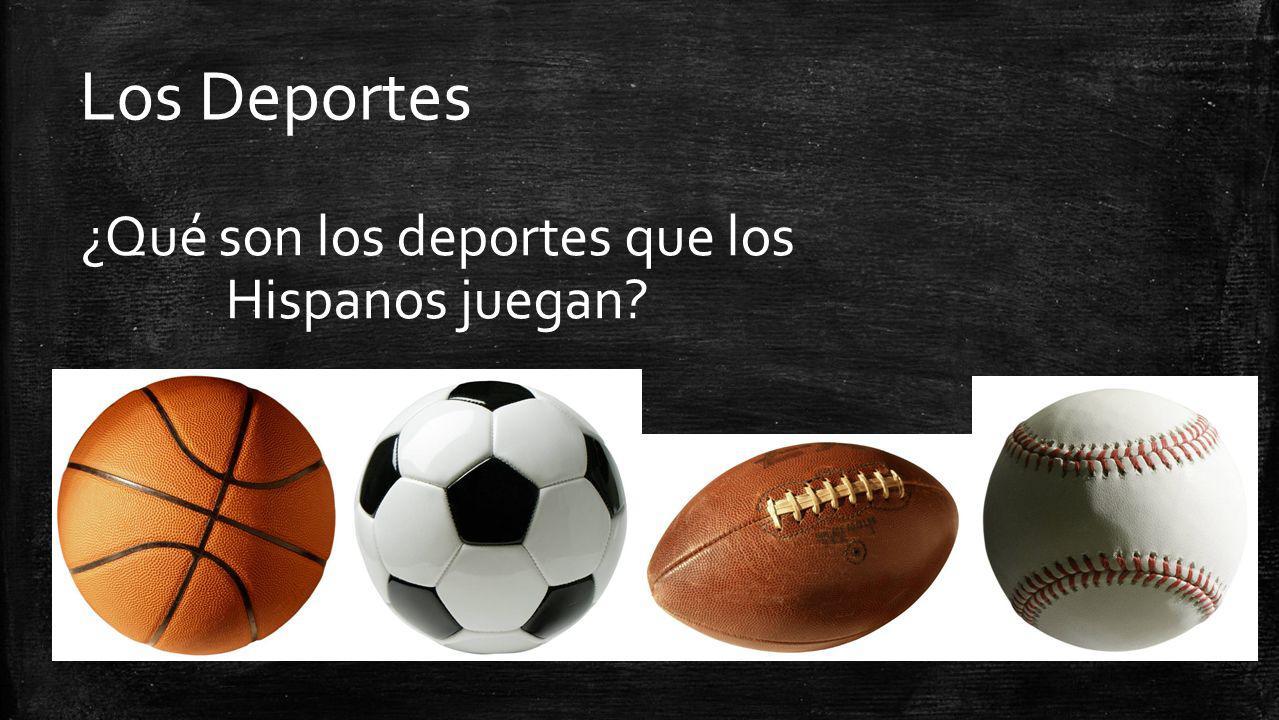 ¿Qué son los deportes que los Hispanos juegan