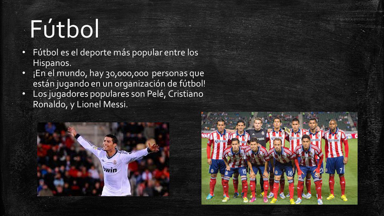 Fútbol Fútbol es el deporte más popular entre los Hispanos.