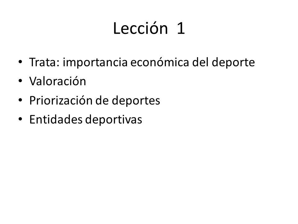 Lección 1 Trata: importancia económica del deporte Valoración