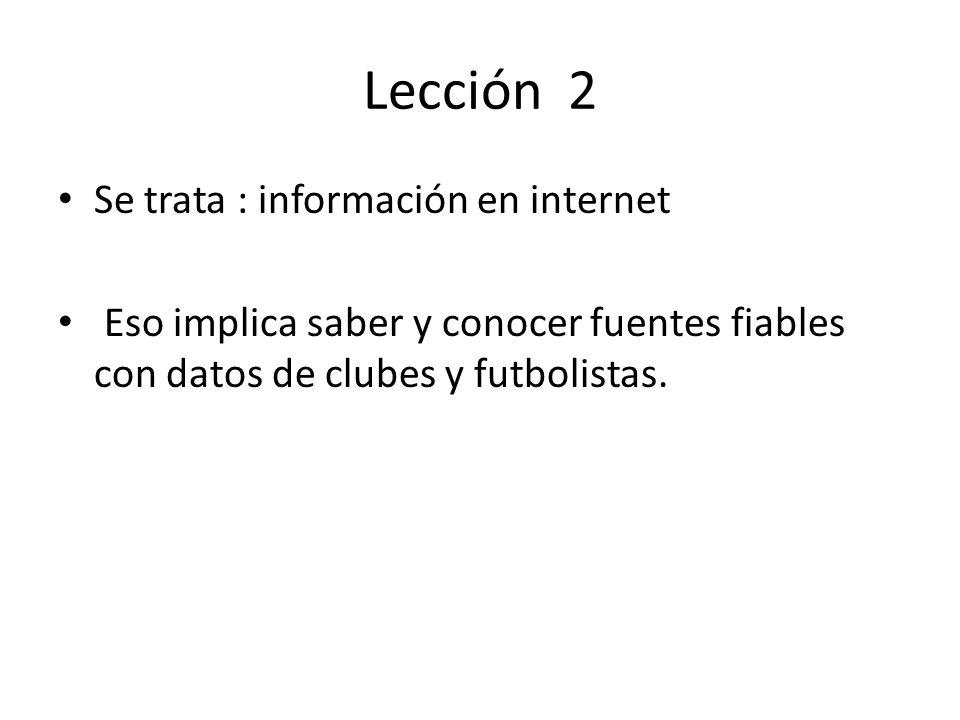 Lección 2 Se trata : información en internet