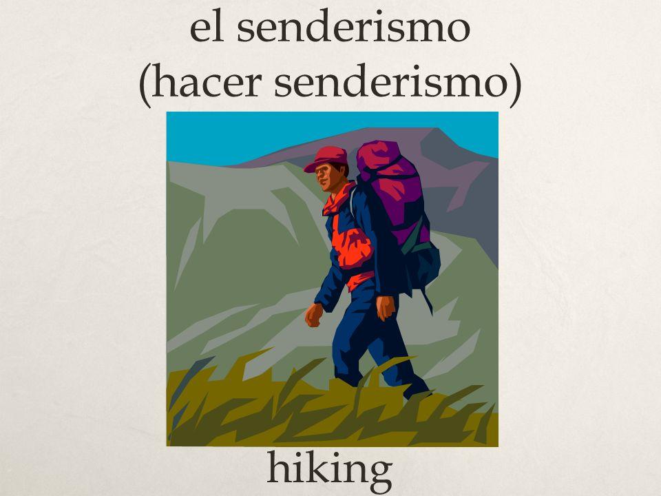 el senderismo (hacer senderismo)