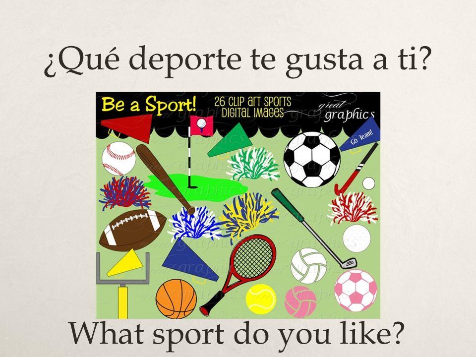 ¿Qué deporte te gusta a ti