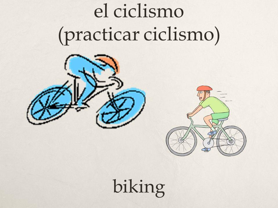 el ciclismo (practicar ciclismo)