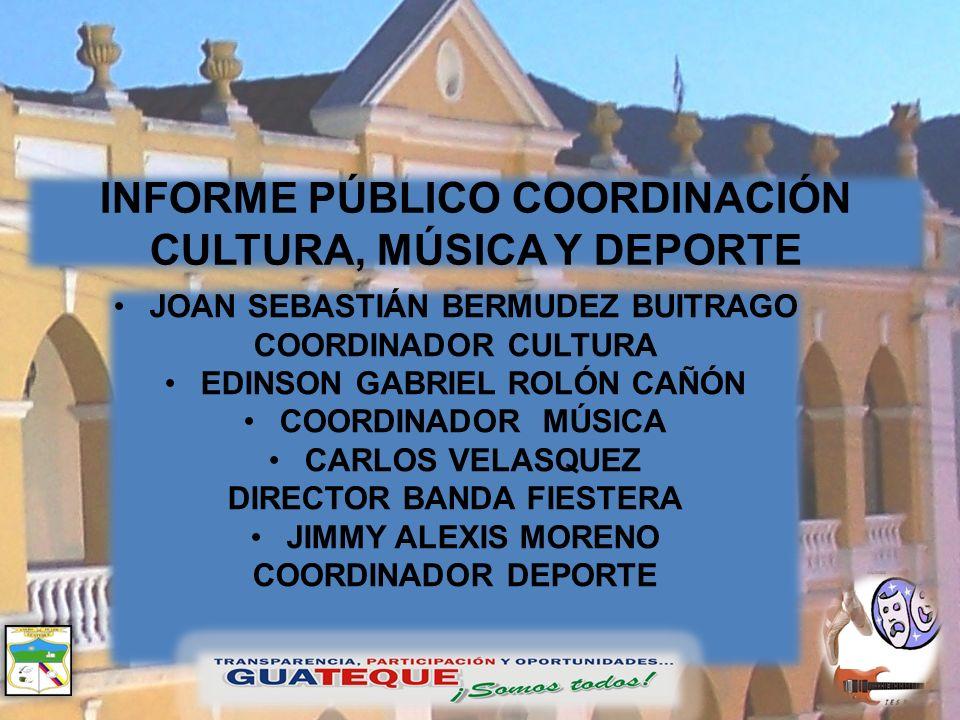 INFORME PÚBLICO COORDINACIÓN CULTURA, MÚSICA Y DEPORTE