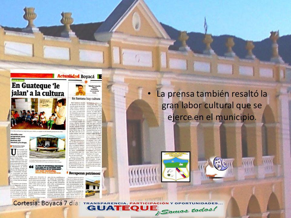 La prensa también resaltó la gran labor cultural que se ejerce en el municipio.