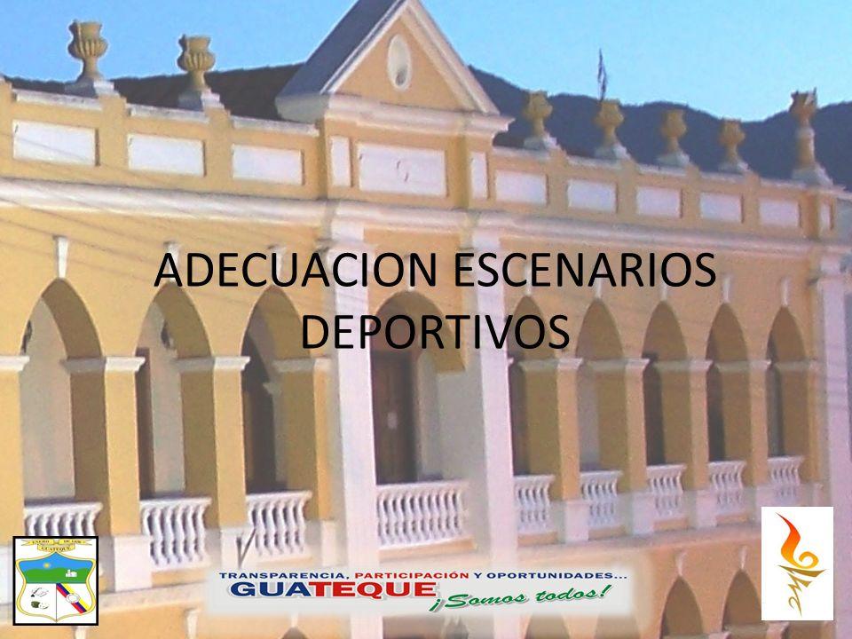 ADECUACION ESCENARIOS DEPORTIVOS