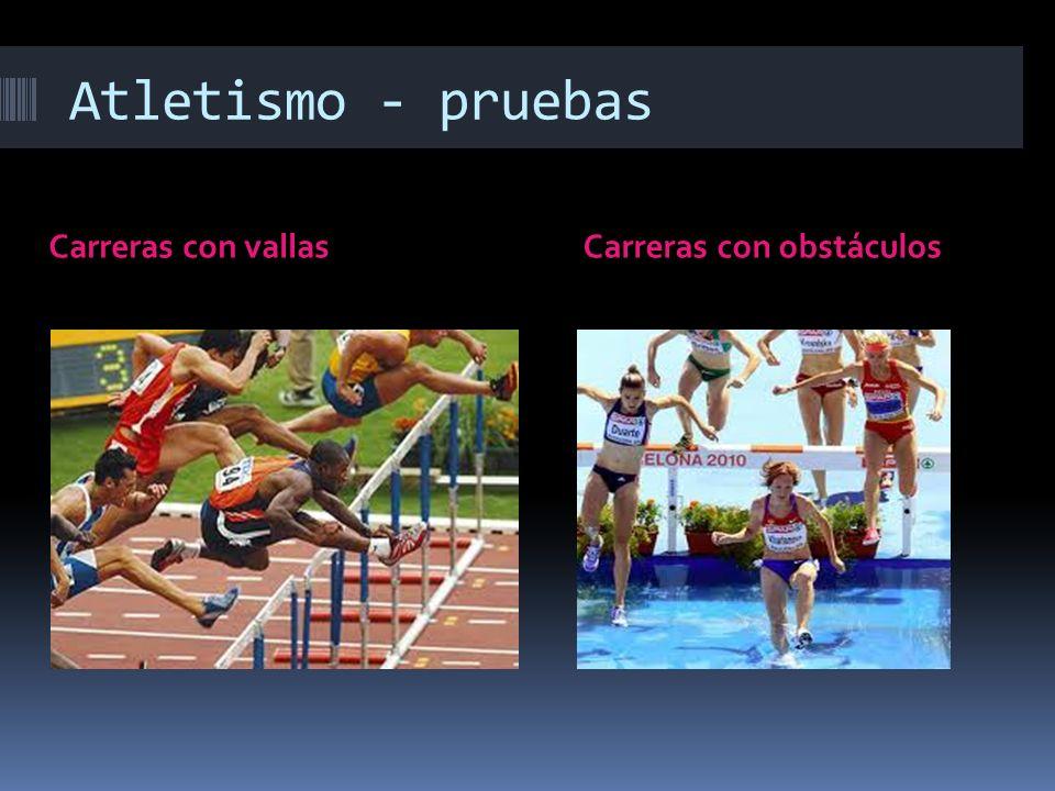 Atletismo - pruebas Carreras con vallas Carreras con obstáculos