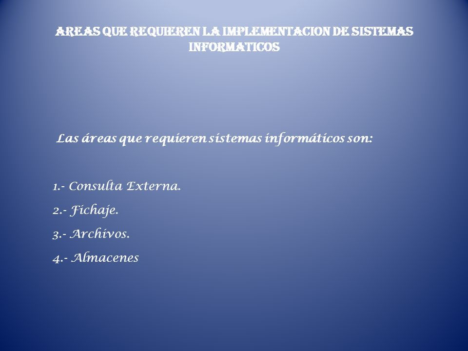 AREAS QUE REQUIEREN LA IMPLEMENTACION DE SISTEMAS INFORMATICOS