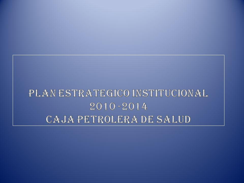 PLAN ESTRATEGICO INSTITUCIONAL CAJA PETROLERA DE SALUD