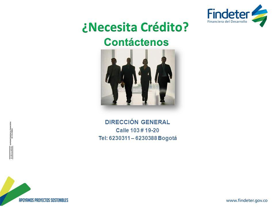 MUCHAS GRACIAS ¿Necesita Crédito Contáctenos DIRECCIÓN GENERAL
