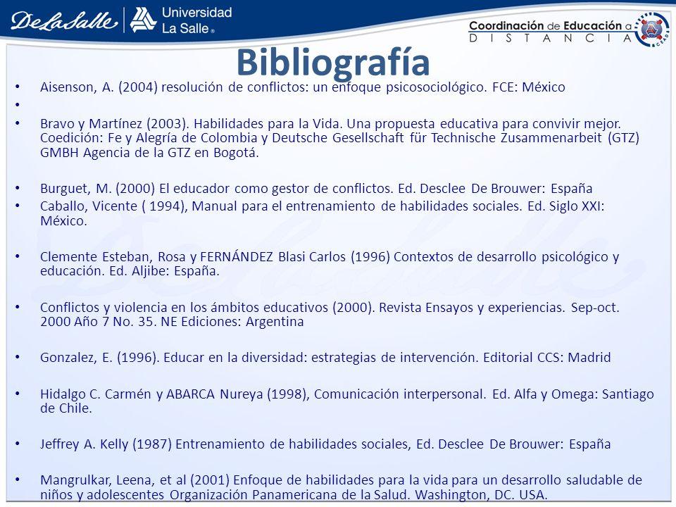 Bibliografía Aisenson, A. (2004) resolución de conflictos: un enfoque psicosociológico. FCE: México.