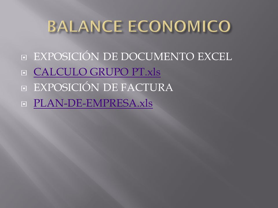 BALANCE ECONOMICO EXPOSICIÓN DE DOCUMENTO EXCEL CALCULO GRUPO PT.xls
