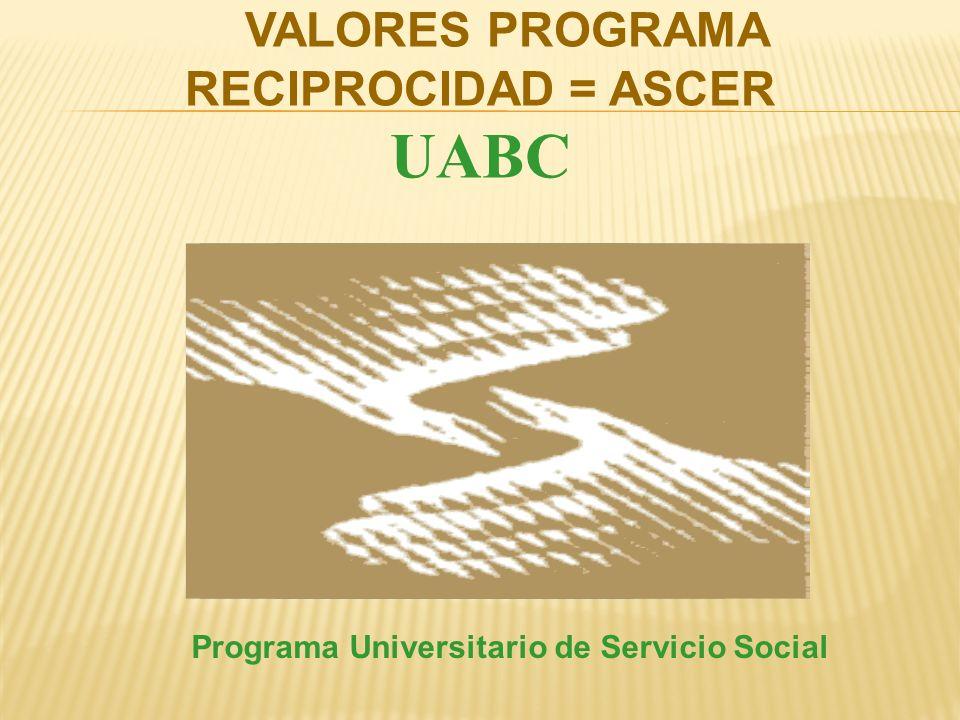 UABC VALORES PROGRAMA RECIPROCIDAD = ASCER