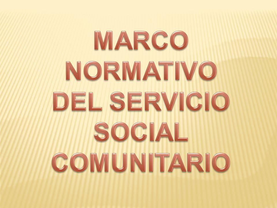 MARCO NORMATIVO DEL SERVICIO SOCIAL COMUNITARIO