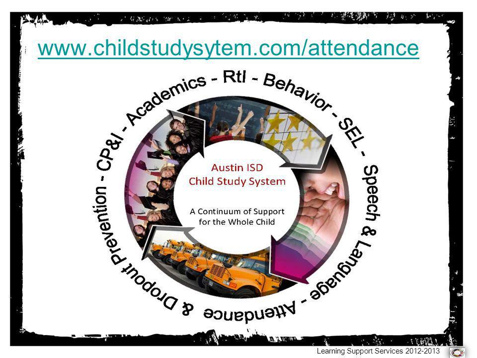 www.childstudysytem.com/attendance Presented by Learning Support Services, DPS.