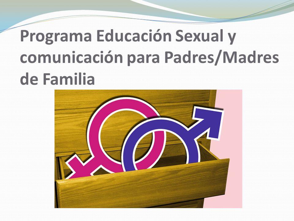 Programa Educación Sexual y comunicación para Padres/Madres de Familia