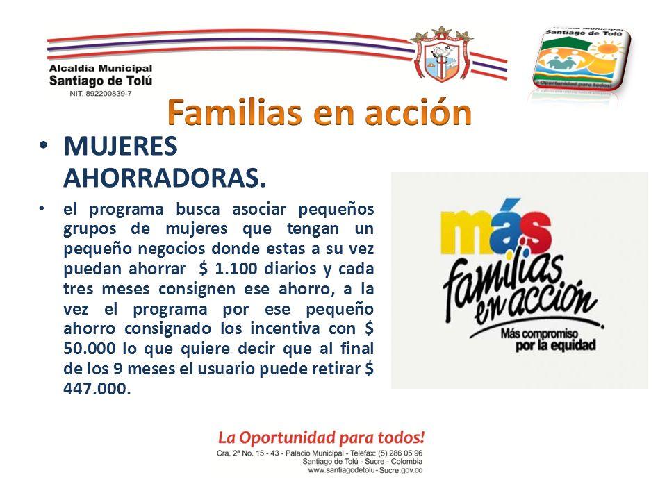 Familias en acción MUJERES AHORRADORAS.