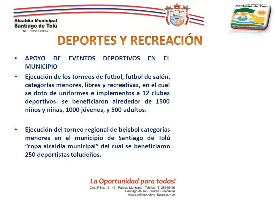 DEPORTES Y RECREACIÓN APOYO DE EVENTOS DEPORTIVOS EN EL MUNICIPIO