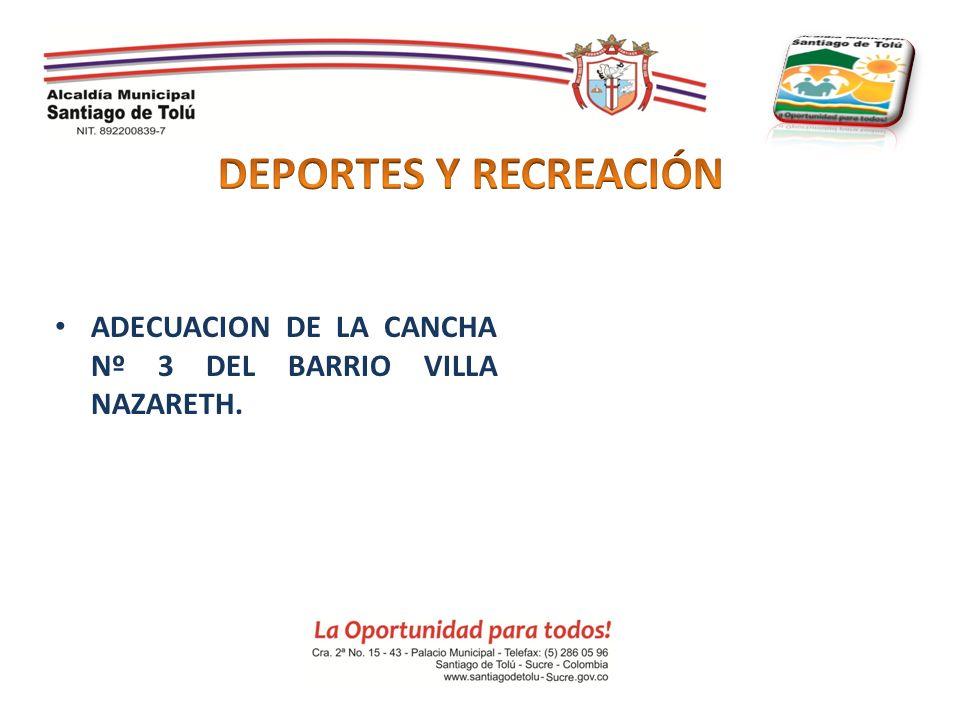 DEPORTES Y RECREACIÓN ADECUACION DE LA CANCHA Nº 3 DEL BARRIO VILLA NAZARETH.